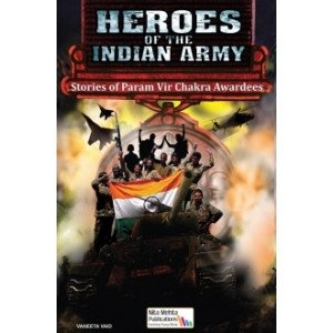Heroes of the Indian Army