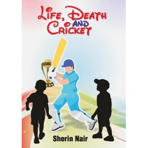 Life and Death andCricket