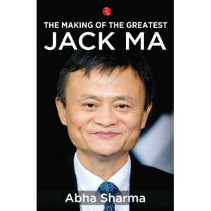 The Making of the Greatest Jack Ma