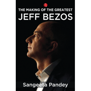 The Making of the Greatest Jeff Bezos