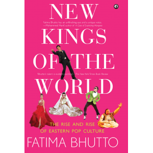 NEW KINGS OF THE WORLD: The Rise and Rise of Eastern Pop Culture - Hardcover