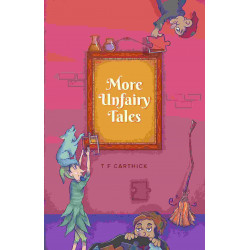 More Unfairy Tales