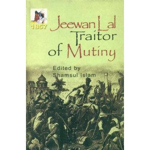 Jeevan Lal Traitor of Mutiny