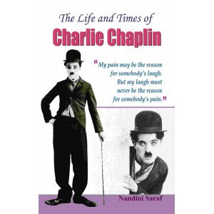 The Life and Times of Charlie Chaplin