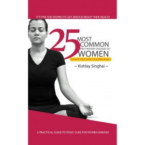 25 Most Common and Hidden Diseases of Women - Hardcover