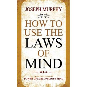 How To Use The Laws of Mind - Hardcover