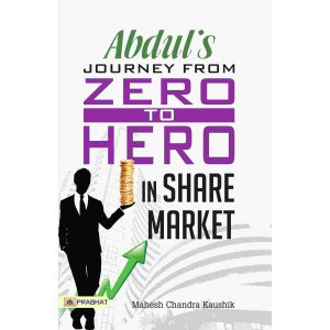 Abdul's Journey from Zero to Hero  in the Share Market  - Paperback