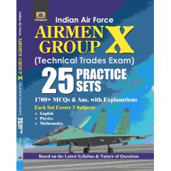 INDIAN AIR FORCE AIRMEN GROUP X (TECHNICAL TRADES EXAM) 25 PRACTICE SETS  - Paperback