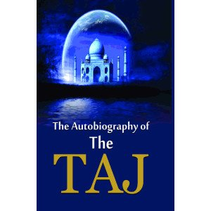 THE AUTOBIOGRAPHY OF THE TAJ