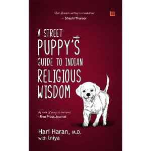 A Street Puppy\'s Guide to Indian Religious Wisdom