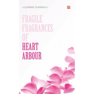 Fragile fragrances of Heart arbour