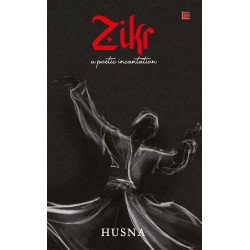 Zikr: An Anthology of Poetic Incantations