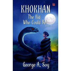 KHOKHAN: The Kid Who Could Be! (Volume 1)