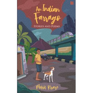 An Indian Farrago: Stories and Poems