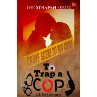 To Trap a Cop - The Sthapan Series
