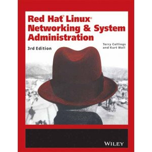 Red Hat Linux Networking & System Administration, 3ed
