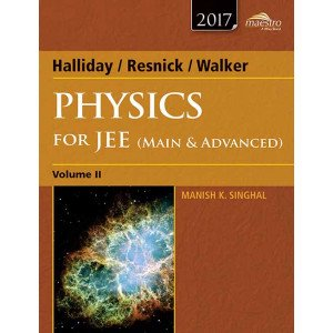Wiley\'s Halliday / Resnick / Walker Physics for JEE (Main & Advanced), Vol II, 2017ed