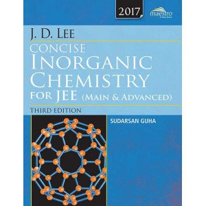 Wiley\'s J.D. Lee Concise Inorganic Chemistry for JEE (Main & Advanced), 2017ed