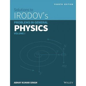 Wiley\'s Solutions to Irodov\'s Problems in General Physics, Vol 1, 4ed