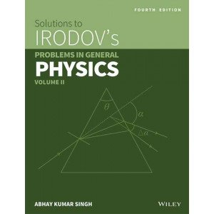 Wiley\'s Solutions to Irodov\'s Problems in General Physics, Vol II, 4ed