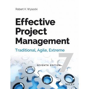 Effective Project Management: Traditional, Agile, Extreme, 7ed