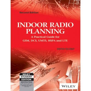 Indoor Radio Planning: A Practical Guide for GSM, DCS, UMTS, HSPA and LTE, 2ed