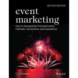 Event Marketing: How to Successfully Promote Events, Festivals, Conventions and Expositions, 2ed
