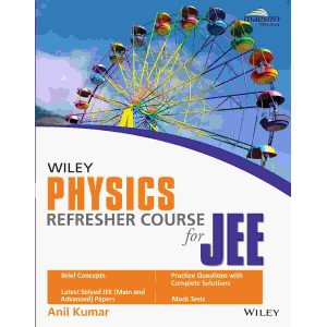 Wiley\'s Physics Refresher Course for JEE