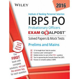 Wiley\'s Institute of Banking Personnel Selection Probationary Officers (IBPS PO) Exam Goalpost Solved Papers & Mock Tests