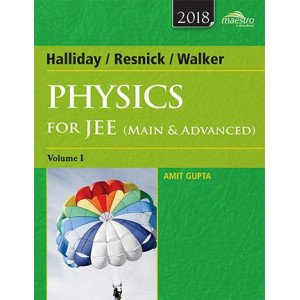 Wiley\'s Halliday / Resnick / Walker Physics for JEE (Main & Advanced), Vol 1, 2018ed