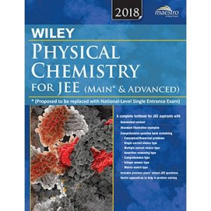 Wiley\'s Physical Chemistry for JEE (Main & Advanced), 2018ed