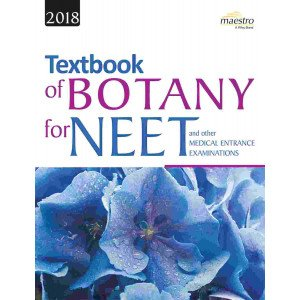 Wiley\'s Textbook of Botany for NEET and other Medical Entrance Examinations, 2018ed