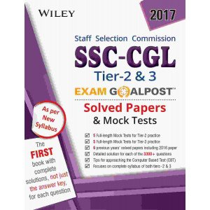 Wiley\'s SSC-CGL Tier 2 & 3 Exam Goalpost, Solved Papers & Mock Tests, 2017ed