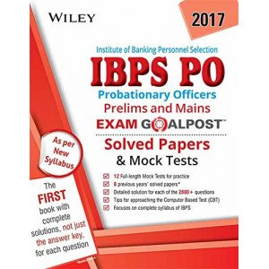 Wiley\'s Institute of Banking Personnel Selection Probationary Officers (IBPS PO), Prelims and Mains, Exam Goalpost, Solved Papers & Mock Tests