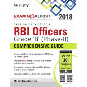 Wiley\'s Reserve Bank of India (RBI) Officers Grade \'B\' Phase - II Exam Goalpost  Comprehensive Guide, 2018