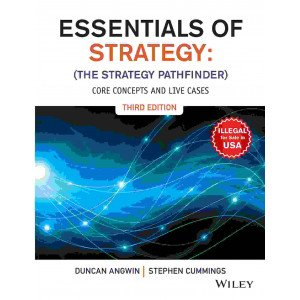 Essentials of Strategy (The Strategy Pathfinder), 3ed: Core Concepts and Live Cases