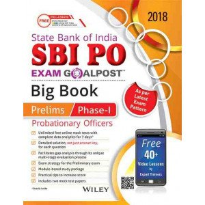 Wiley\'s State Bank of India Probationary Officers (SBI PO) Exam Goalpost Big Book, Prelims Phase - I, 2018