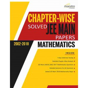 Wiley\'s Chapter-wise Solved JEE Main Papers (2002 - 2018) Mathematics