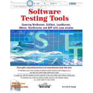 Software Testing Tools: Covering WinRunner, Silk Test, LoadRunner, Jmeter and Test Director with Case Studies