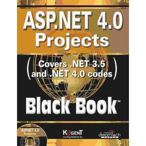 ASP.NET 4.0: Projects: Covers .NET 3.5 and .NET 4.0 codes, Black Book