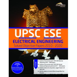 Wiley\'s UPSC ESE Electrical Engineering Solved Objective Papers 2010 - 2020: Includes free booklet for General Studies and Engineering Aptitude Solved Papers 2017 - 2020