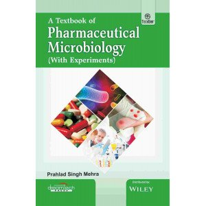 A Textbook of Pharmaceutical Microbiology (With Experiments)