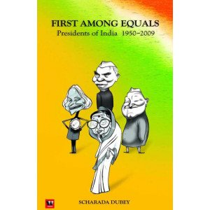 First Among Equals President Of India 1950 To Present