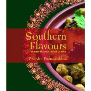 SOUTHERN FLAVOURS:THE BEST OF SOUTH INDIAN CUISINE