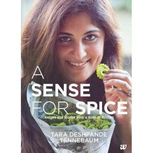 A SENSE FOR SPICE: RECIPES AND STORIES FROM A KONKAN KITCHEN