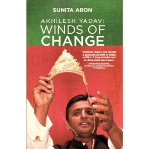AKHILESH YADAV: WINDS OF CHANGE