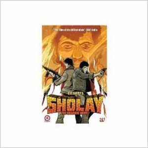 SHOLAY : THE GRAPHIC NOVEL