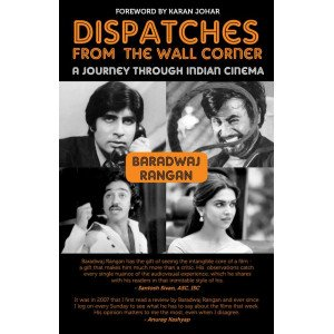 DISPATCHES FROM THE WALL CORNER: A JOURNEY THROUGH INDIAN CINEMA