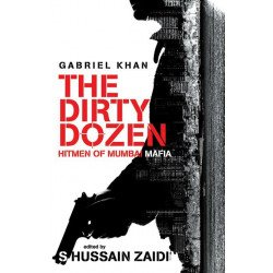 The Dirty Dozen : Hitmen of the Mumbai Underworld