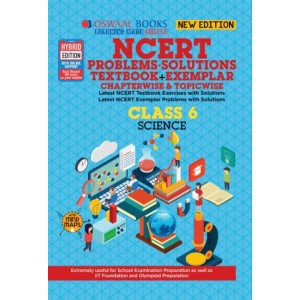Oswaal NCERT Problems - Solutions (Textbook + Exemplar) Class 6 Science Book (For March 2020 Exam)